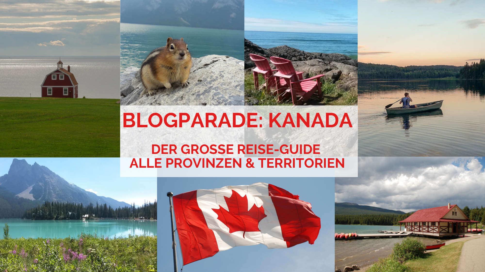 Blogparade: Der große Kanada Reise-Guide mit Reisetipps und Erfahrungsberichten